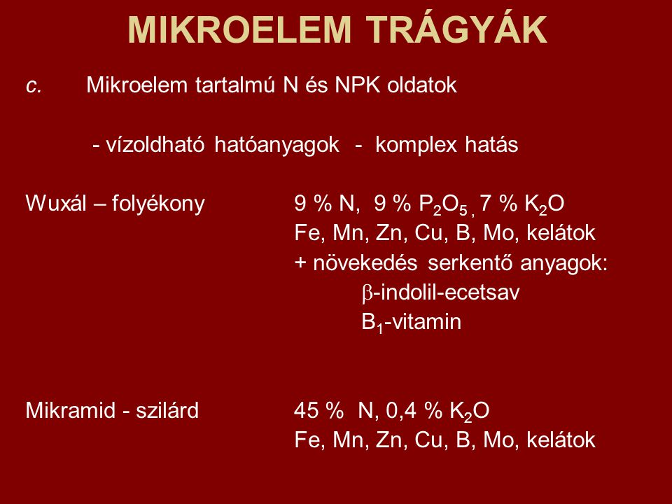 MIKROELEM TRÁGYÁK c. Mikroelem tartalmú N és NPK oldatok