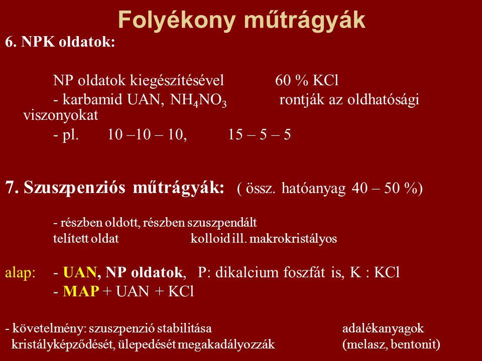 Folyékony műtrágyák 6. NPK oldatok: NP oldatok kiegészítésével 60 % KCl.