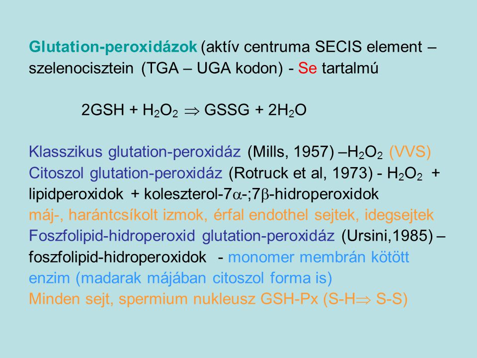 Glutation-peroxidázok (aktív centruma SECIS element –