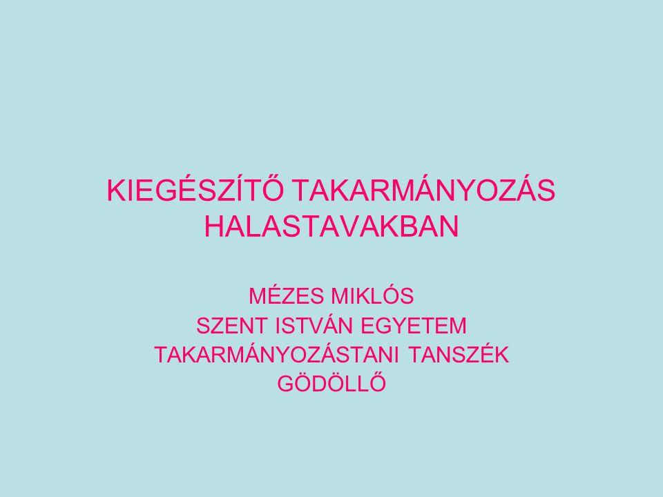 KIEGÉSZÍTŐ TAKARMÁNYOZÁS HALASTAVAKBAN