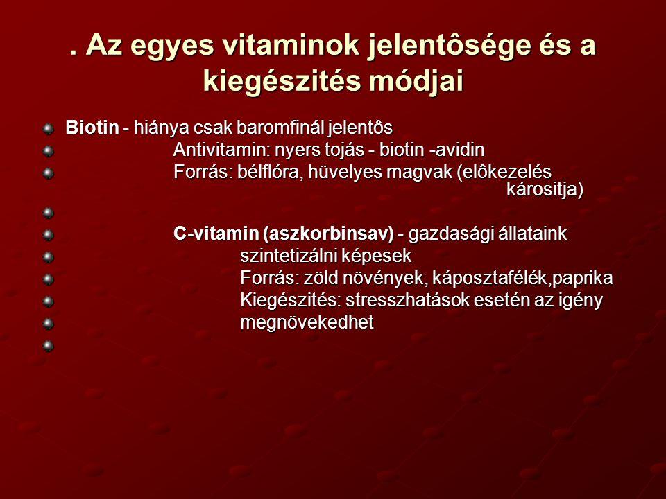 . Az egyes vitaminok jelentôsége és a kiegészités módjai