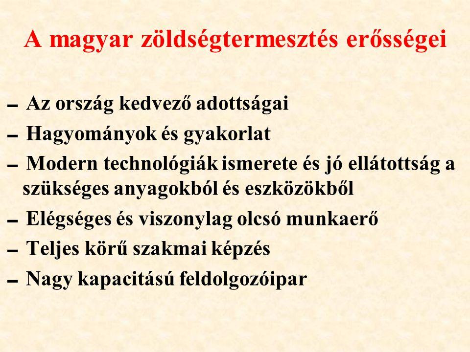A magyar zöldségtermesztés erősségei