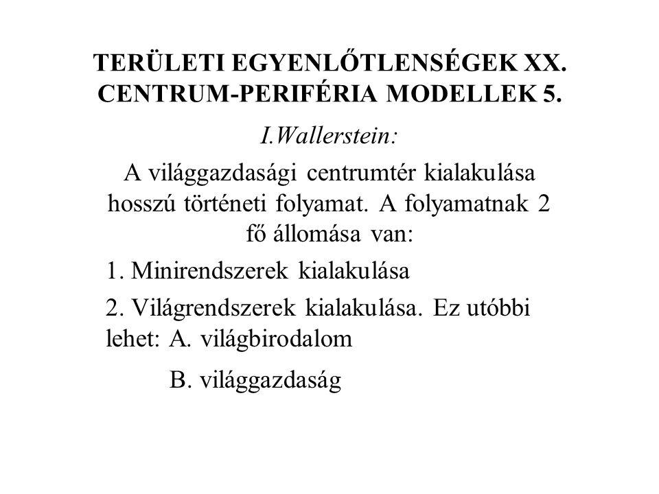 TERÜLETI EGYENLŐTLENSÉGEK XX. CENTRUM-PERIFÉRIA MODELLEK 5.