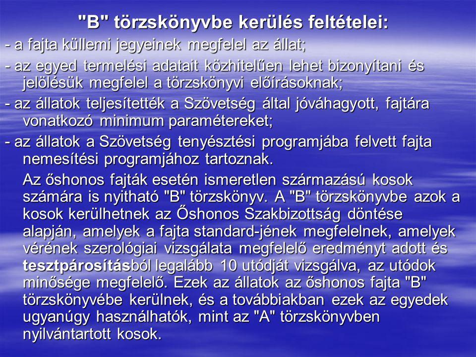 B törzskönyvbe kerülés feltételei: