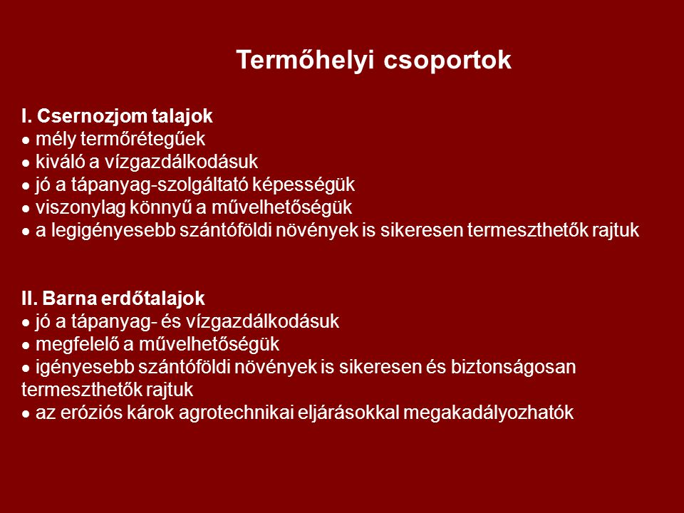 Termőhelyi csoportok I. Csernozjom talajok  mély termőrétegűek