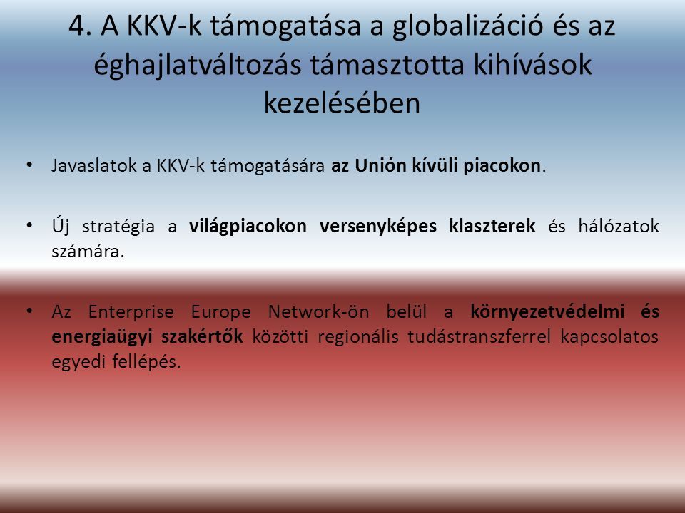 4. A KKV-k támogatása a globalizáció és az éghajlatváltozás támasztotta kihívások kezelésében