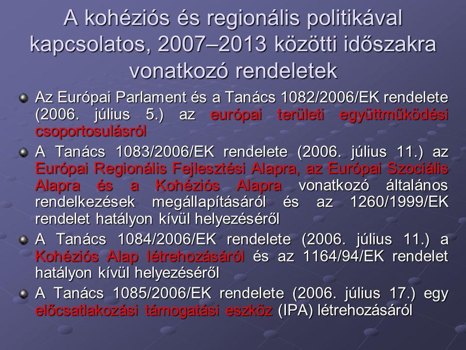 A kohéziós és regionális politikával kapcsolatos, 2007–2013 közötti időszakra vonatkozó rendeletek