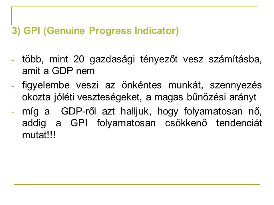 3) GPI (Genuine Progress Indicator)