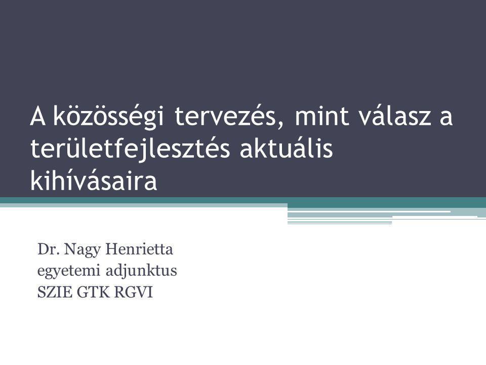 Dr. Nagy Henrietta egyetemi adjunktus SZIE GTK RGVI