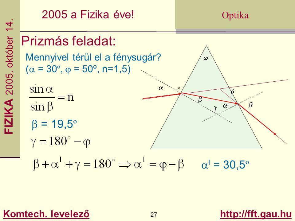 Prizmás feladat: b = 19,5º al = 30,5º Mennyivel térül el a fénysugár