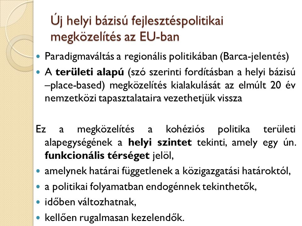 Új helyi bázisú fejlesztéspolitikai megközelítés az EU-ban