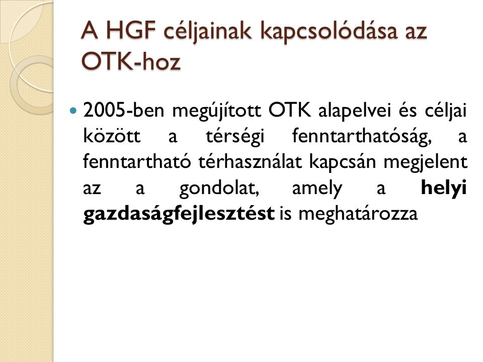 A HGF céljainak kapcsolódása az OTK-hoz