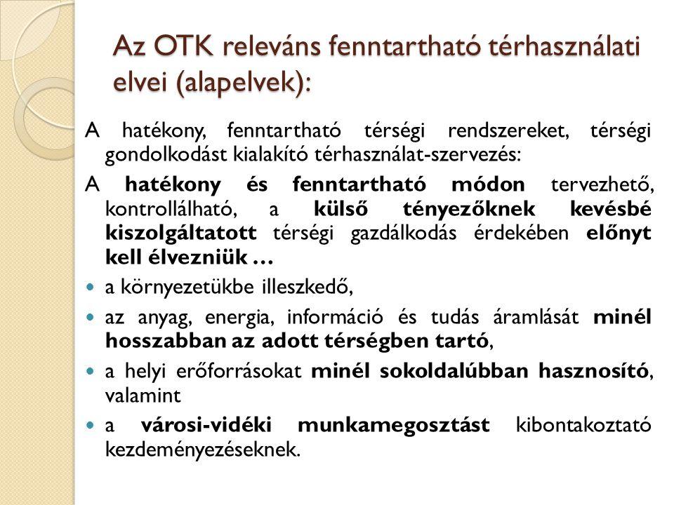 Az OTK releváns fenntartható térhasználati elvei (alapelvek):