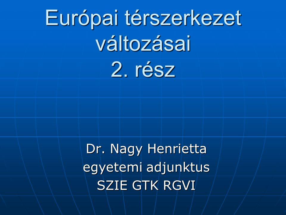 Európai térszerkezet változásai 2. rész