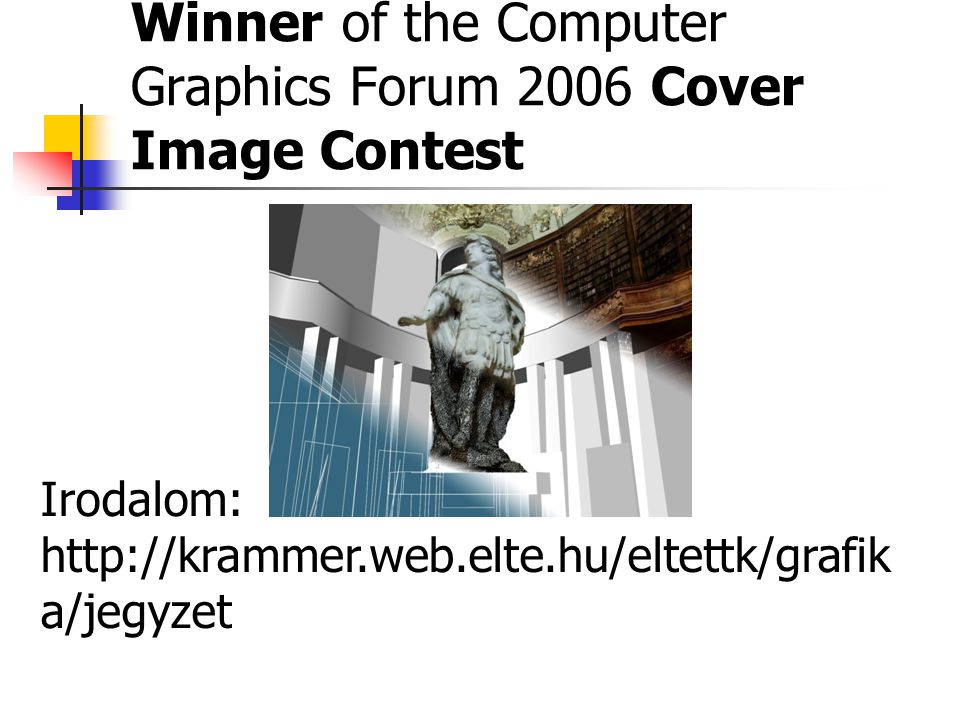 Winner of the Computer Graphics Forum 2006 Cover Image Contest