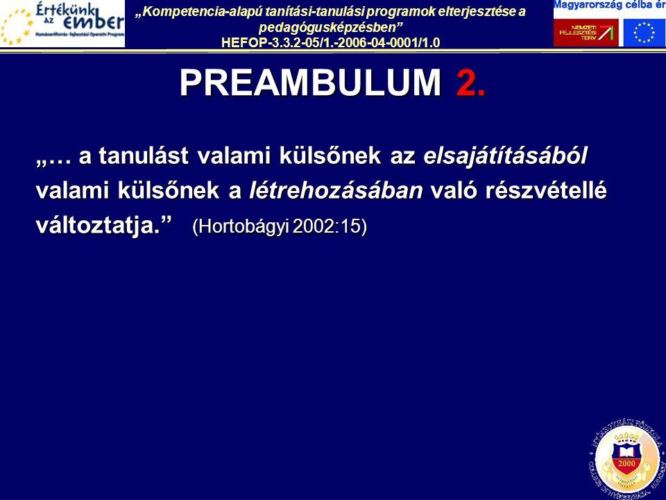 """""""Kompetencia-alapú tanítási-tanulási programok elterjesztése a pedagógusképzésben HEFOP-3.3.2-05/1.-2006-04-0001/1.0"""