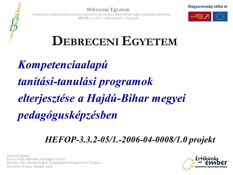 DEBRECENI EGYETEM Kompetenciaalapú tanítási-tanulási programok