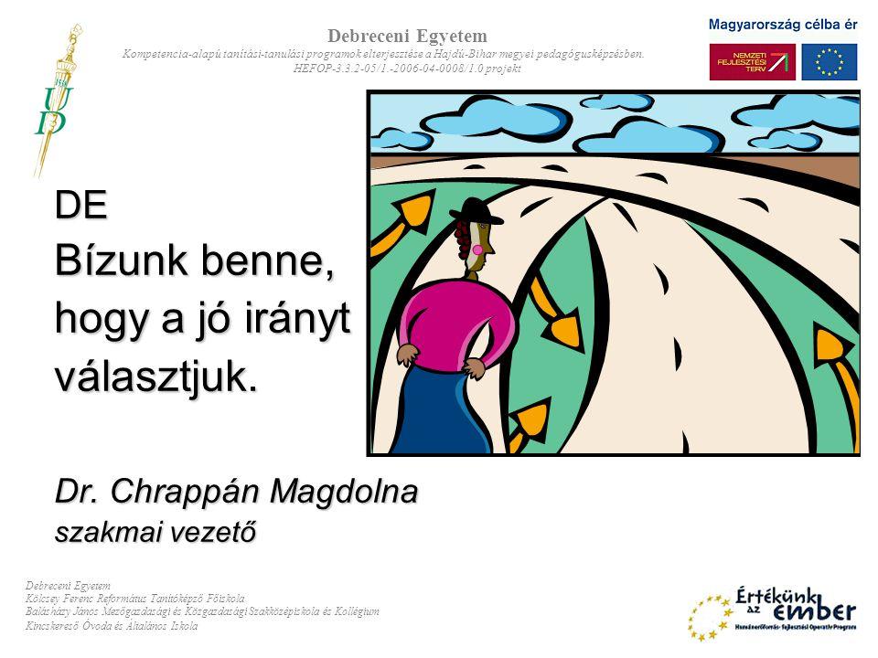 Bízunk benne, hogy a jó irányt választjuk. DE Dr. Chrappán Magdolna