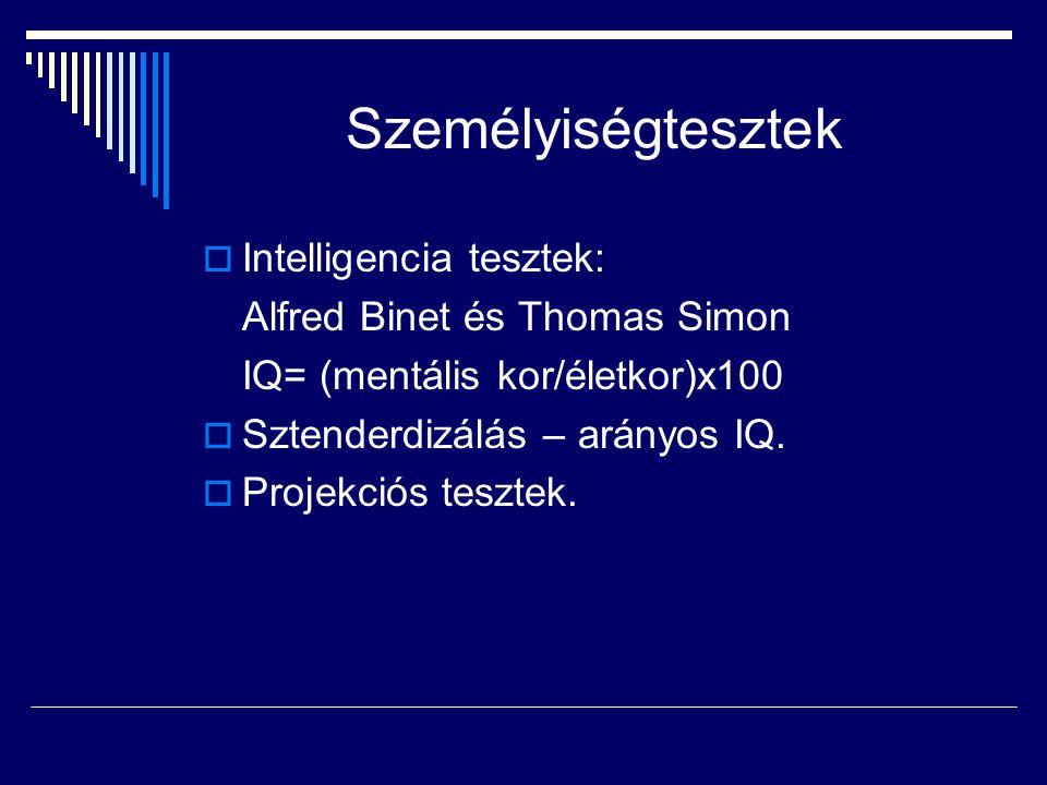 Személyiségtesztek Intelligencia tesztek: Alfred Binet és Thomas Simon
