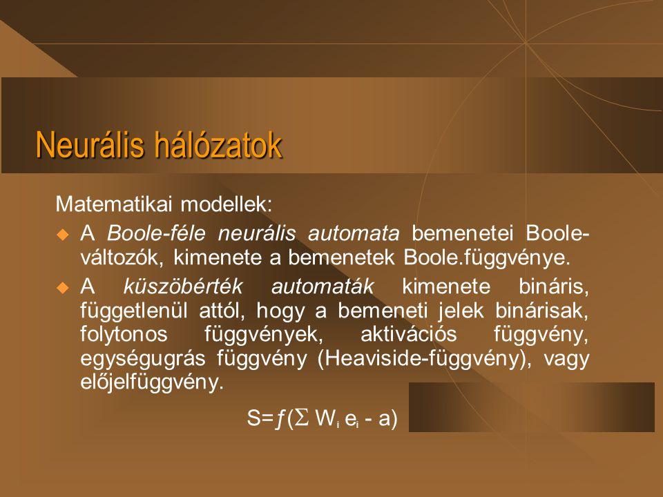 Neurális hálózatok Matematikai modellek: