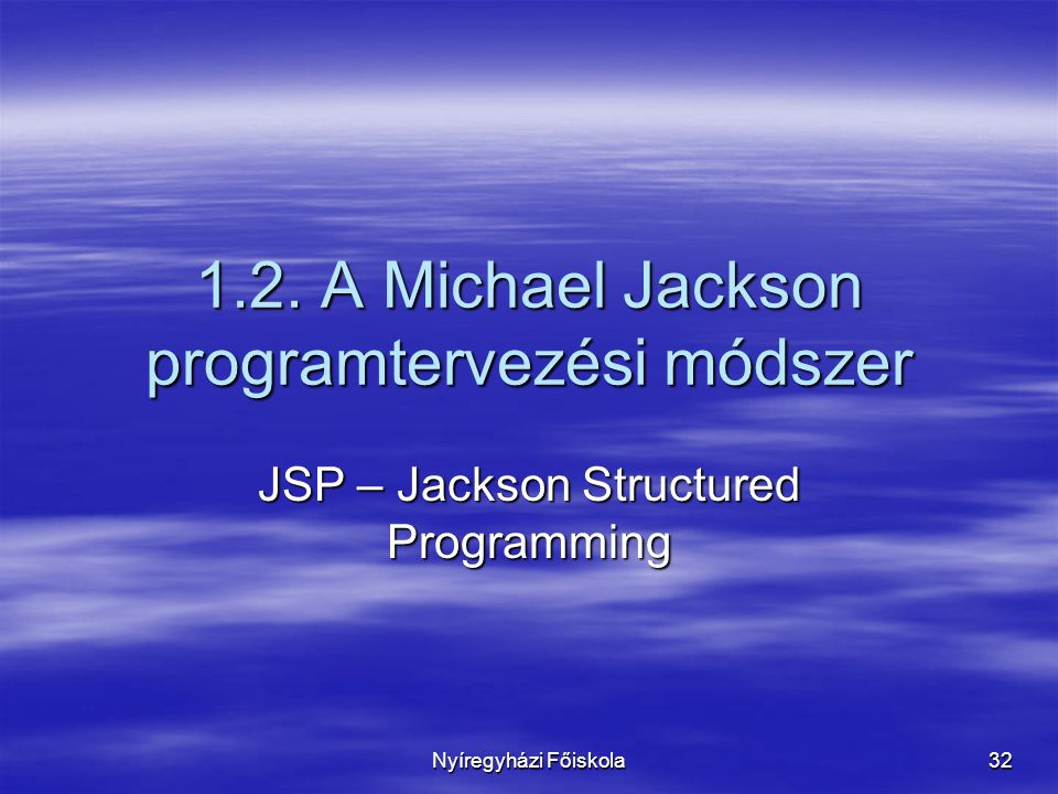 1.2. A Michael Jackson programtervezési módszer