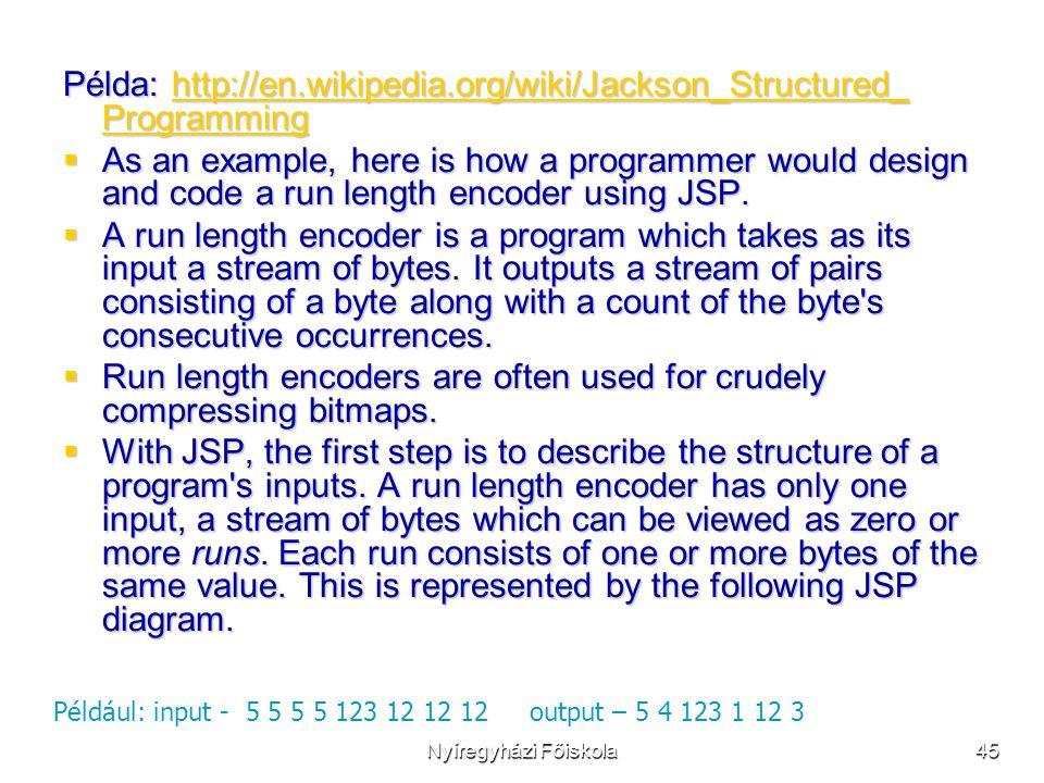 Példa: http://en.wikipedia.org/wiki/Jackson_Structured_ Programming
