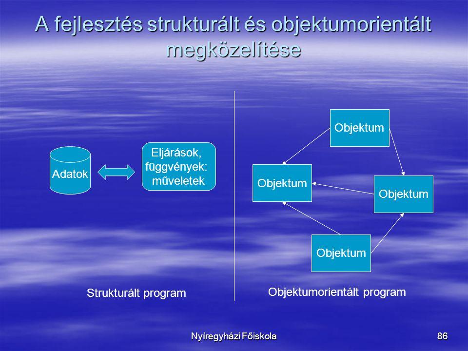 A fejlesztés strukturált és objektumorientált megközelítése