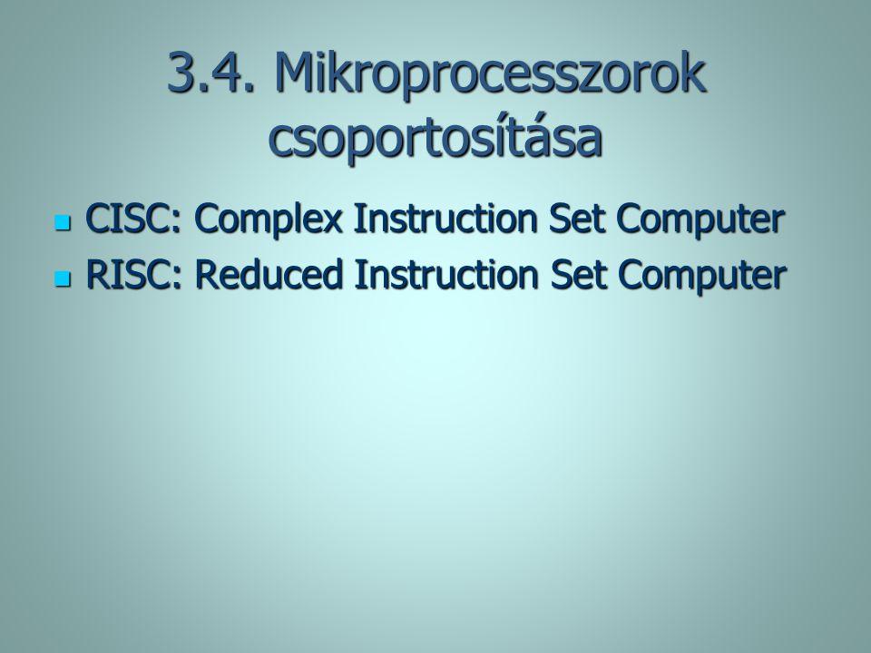 3.4. Mikroprocesszorok csoportosítása