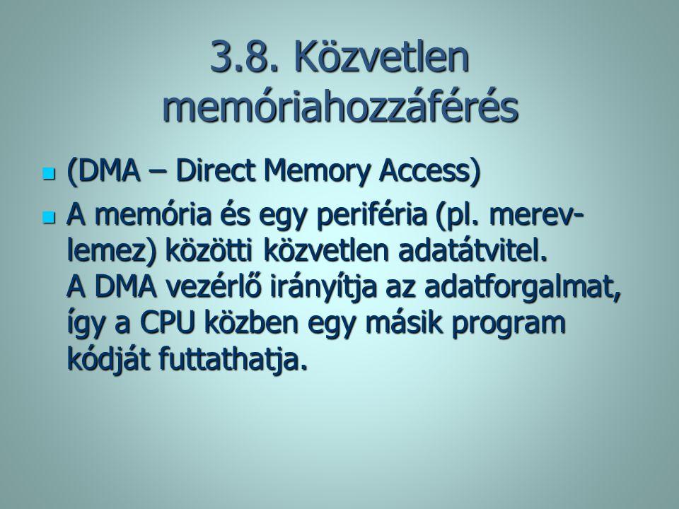 3.8. Közvetlen memóriahozzáférés