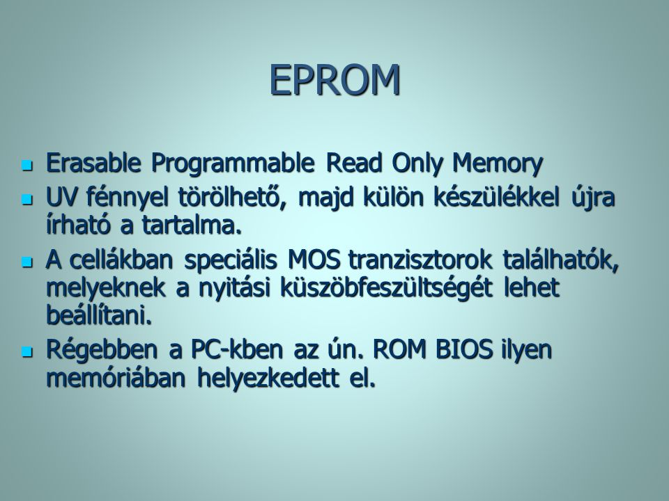 EPROM Erasable Programmable Read Only Memory