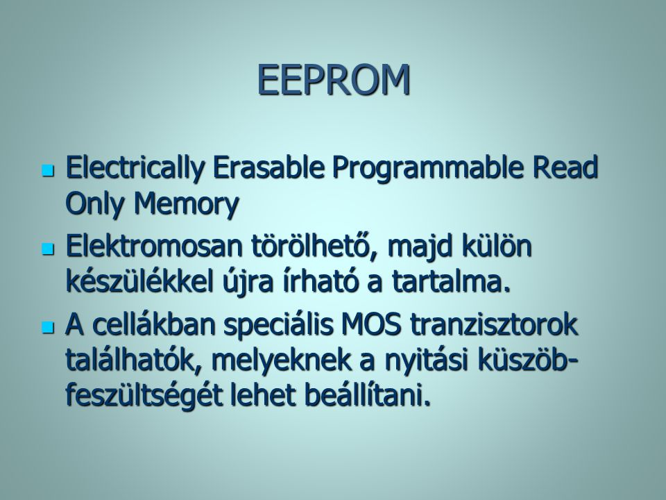 EEPROM Electrically Erasable Programmable Read Only Memory
