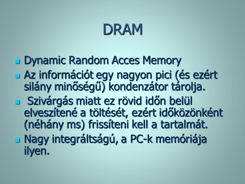 DRAM Dynamic Random Acces Memory