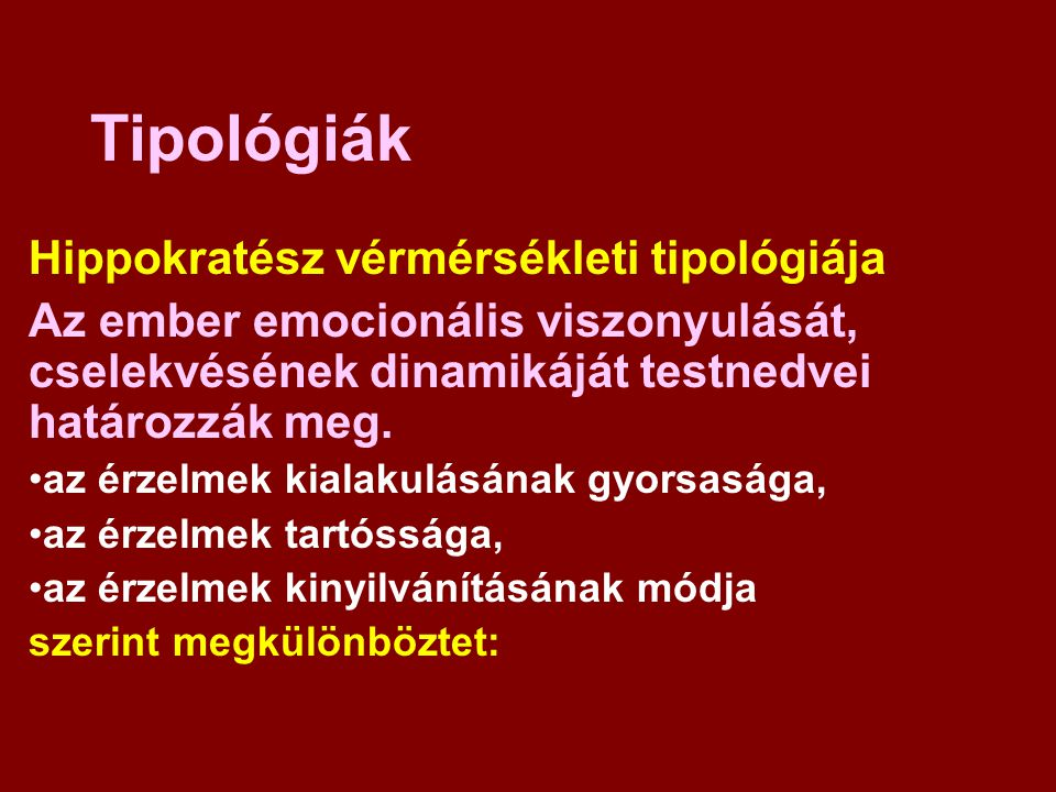 Tipológiák Hippokratész vérmérsékleti tipológiája