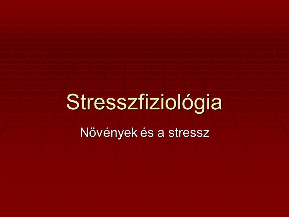 Stresszfiziológia Növények és a stressz