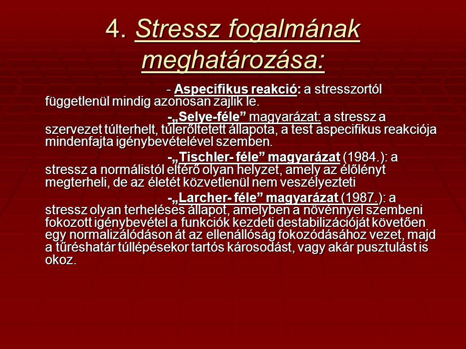 4. Stressz fogalmának meghatározása: