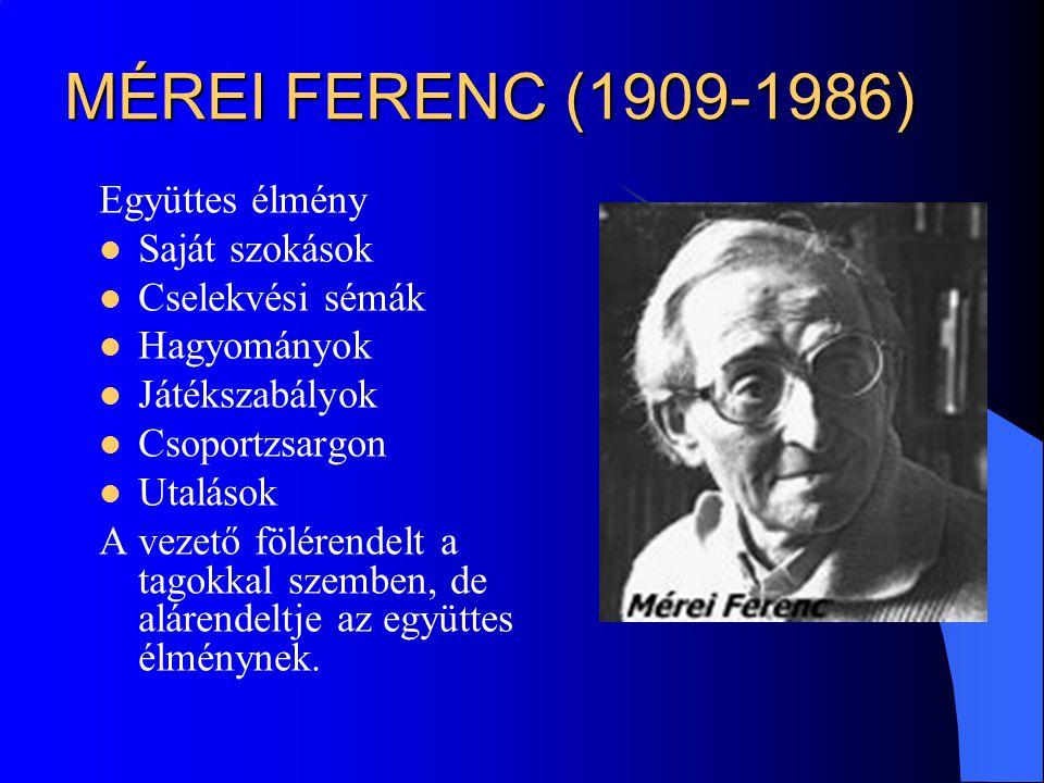 MÉREI FERENC (1909-1986) Együttes élmény Saját szokások