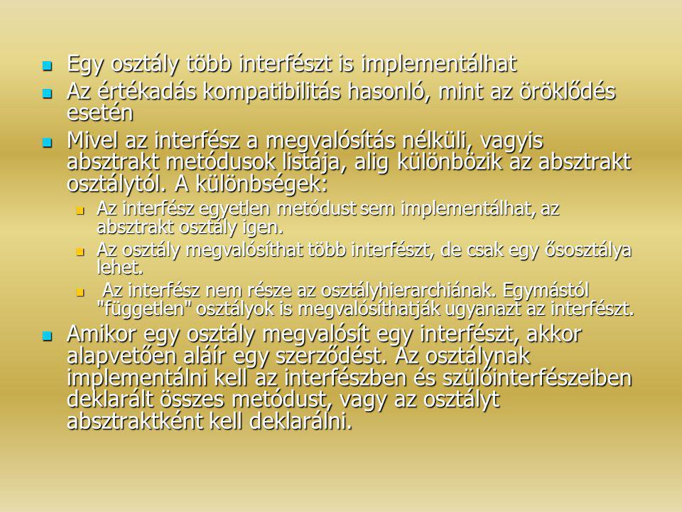 Egy osztály több interfészt is implementálhat