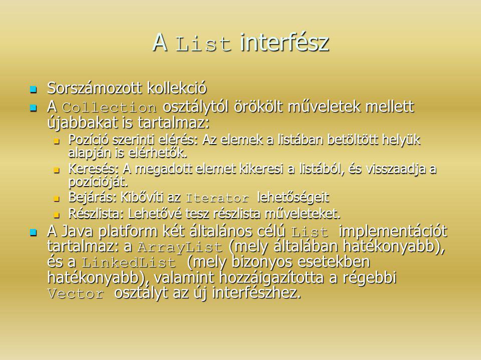 A List interfész Sorszámozott kollekció