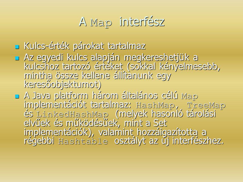 A Map interfész Kulcs-érték párokat tartalmaz