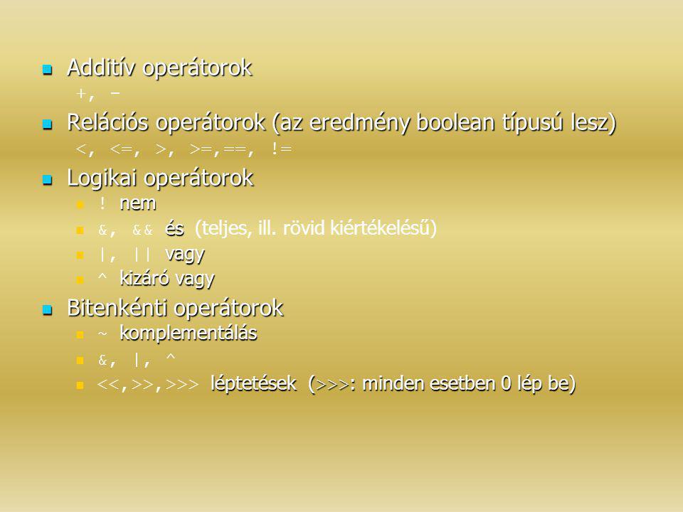 Relációs operátorok (az eredmény boolean típusú lesz)