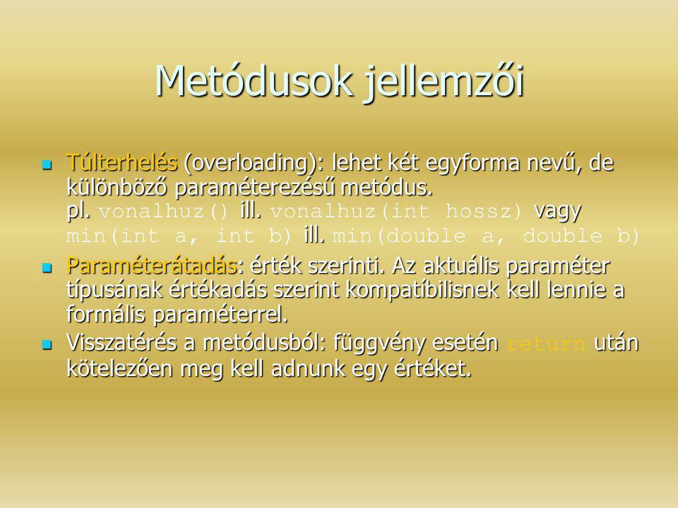 Metódusok jellemzői