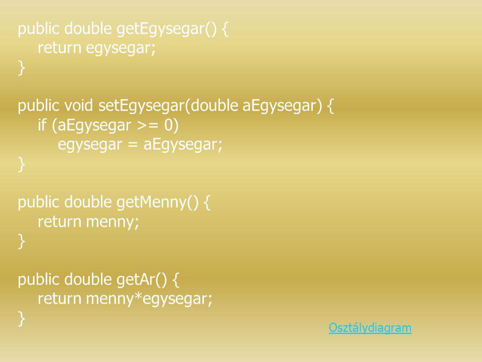 public double getEgysegar() { return egysegar; }