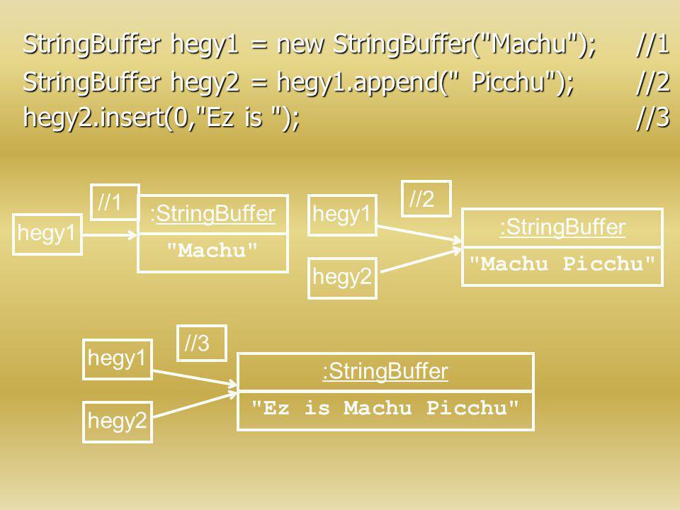 StringBuffer hegy1 = new StringBuffer( Machu ); //1