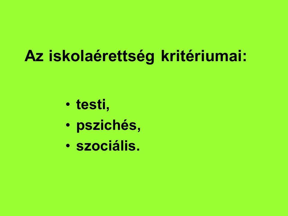 Az iskolaérettség kritériumai: