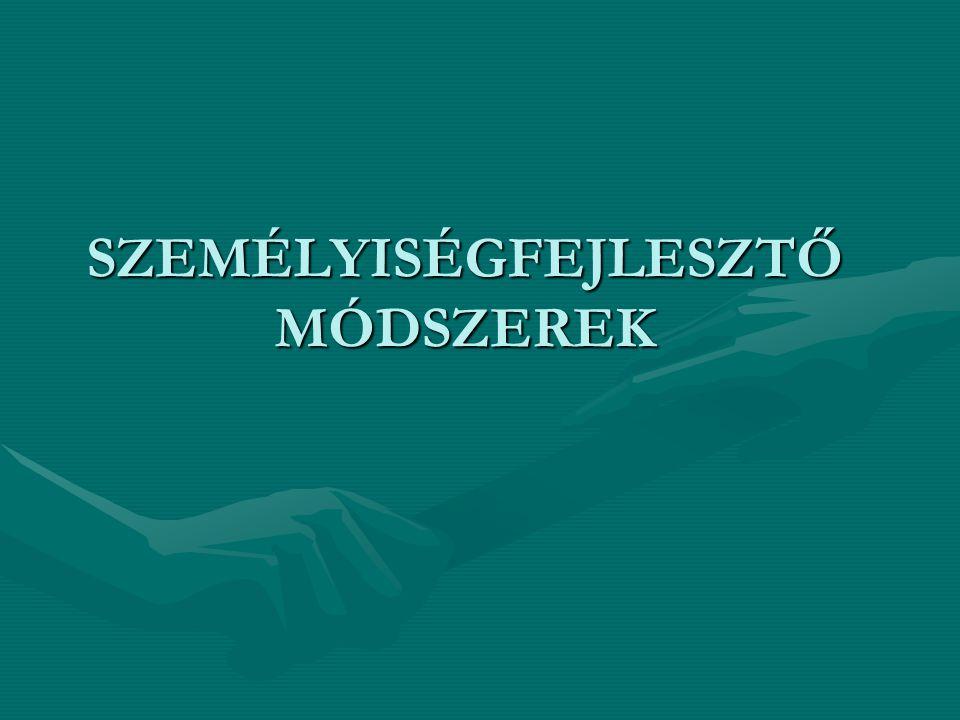 SZEMÉLYISÉGFEJLESZTŐ MÓDSZEREK