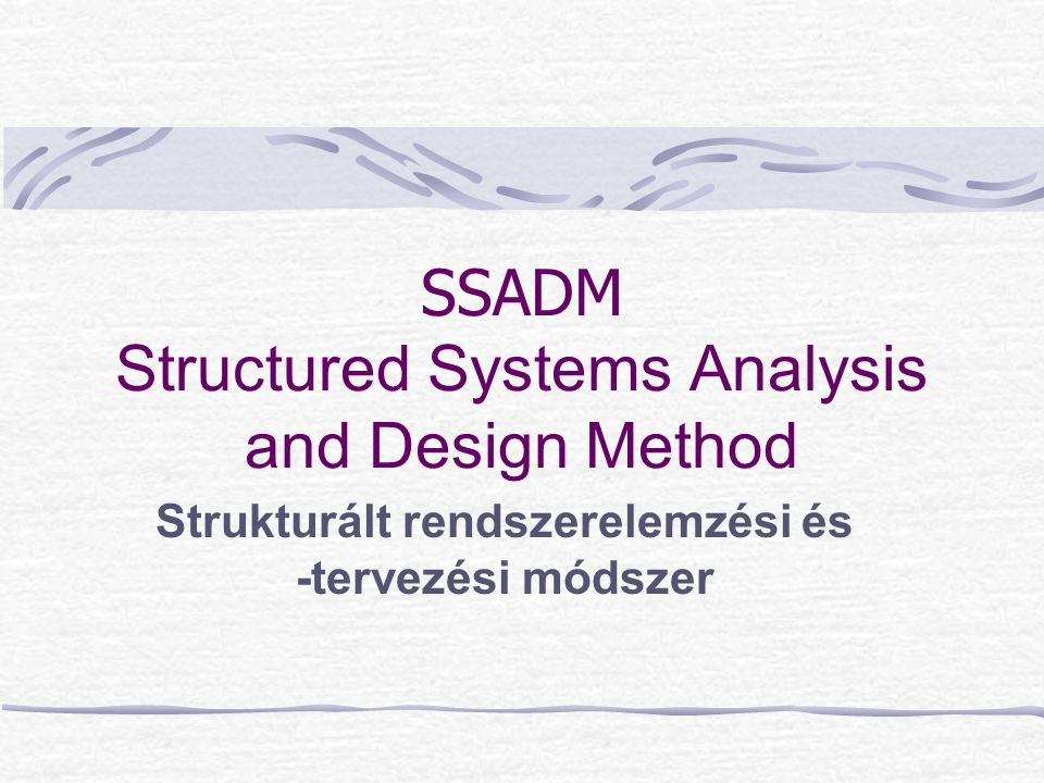 SSADM Structured Systems Analysis and Design Method