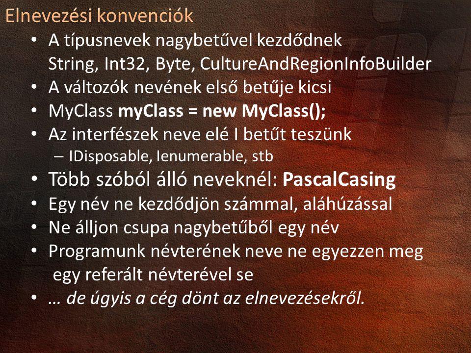Több szóból álló neveknél: PascalCasing