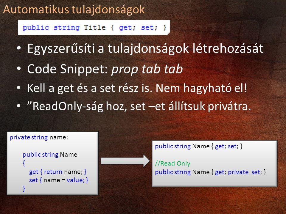Egyszerűsíti a tulajdonságok létrehozását Code Snippet: prop tab tab