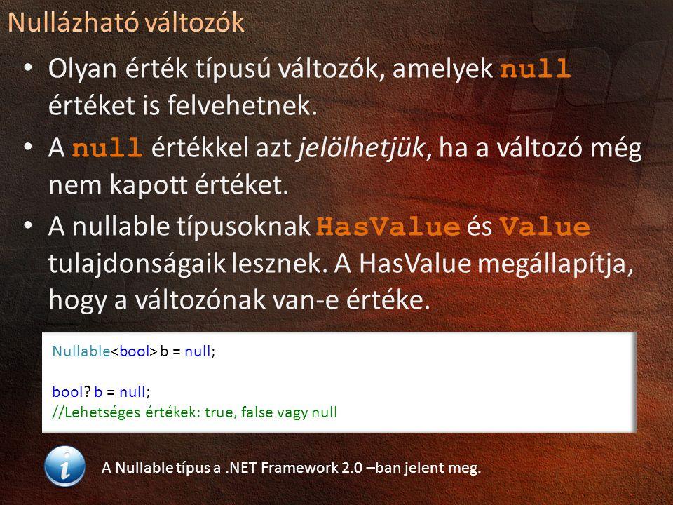 Olyan érték típusú változók, amelyek null értéket is felvehetnek.