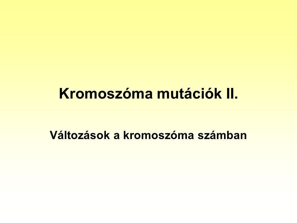 Kromoszóma mutációk II.